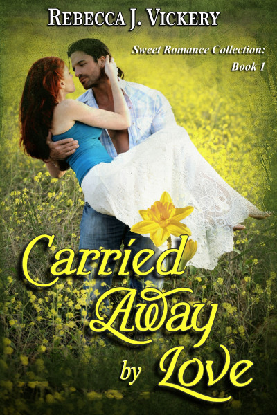 Carried Away by Love: Sweet Romance Collection: Book 1 by Rebecca J Vickery